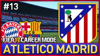Video BAYERN & BARCA! ATLETICO MADRID CAREER MODE #13 (FIFA 17) MP3, 3GP, MP4, WEBM, AVI, FLV Desember 2017