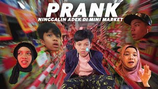 Video *DIA NANGIS* Prank Ninggalin Muntaz Sendiri Di Mini Market MP3, 3GP, MP4, WEBM, AVI, FLV Juni 2019