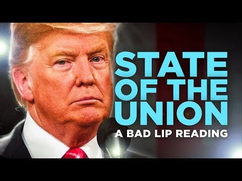 A Bad Lip Reading of Donald Trump s 2019 State of the Union