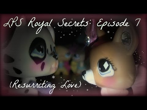 ♛ LPS: Royal Secrets (Episode #7: Resurrecting Love)