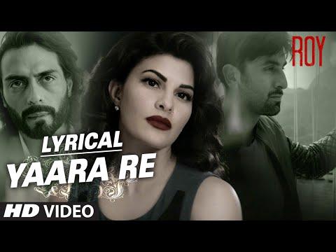 'Yaara Re' Song with Lyrics | Roy | Ranbir Kapoor