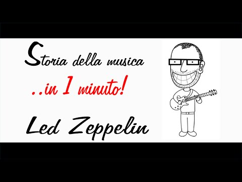 STORIA DELLA MUSICA IN UN MINUTO: I LED ZEPPELIN