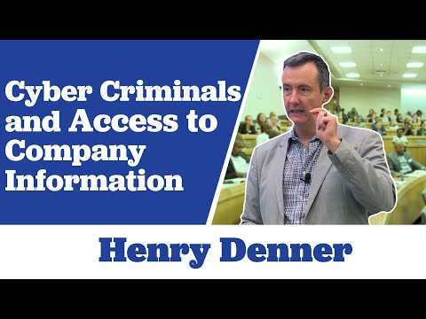Henry Denner on Cyber Criminals and Access to Company Information