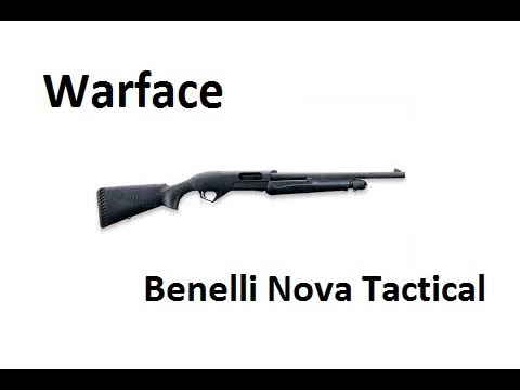 Warface - Benelli Nova Tactical(Основной сервер)