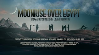Nonton Moonrise Over Egypt   Launching Trailer   Soundtracks Film Subtitle Indonesia Streaming Movie Download