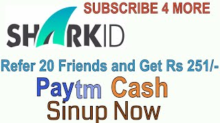 (Paytm Loot)Shark ID Refer and Earn Rs 251 Paytm Cash Limited Period Offer Hurry Up .Download here :https://sharkid.in/re/CBBMUWValid Till 30th AprilKeywords-How To Get Free Rs.251 Paytm Cash By Referring Friend,Recharge Tricks Hindi Ft. Tech Alert,Paytm cash loot,Paytm earning,Hindi tricks,2017,Hindi,Earning,hindi tricks and tips,how to,earn paytm cash,free paytm,paytm cash,Paytm New app,Paytm payment proof app,Paytm New offer,Rs.251 Paytm cash in few minutes,Sarkid app name,Rate the app,Paytm New offer,Paytm loot offer,Rs 251 Paytm cash free,In few minutes,Just invite 20 frends,Offer limited try now,App name sarkid