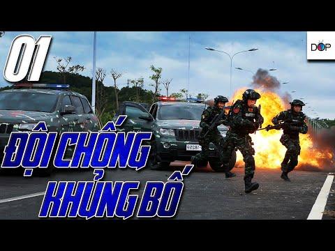 ĐỘI CHỐNG KHỦNG BỐ | PHẦN 1 | TẬP 01 | Phim hành động Trung Quốc hay nhất 2019 | DOP TV - Thời lượng: 44:01.
