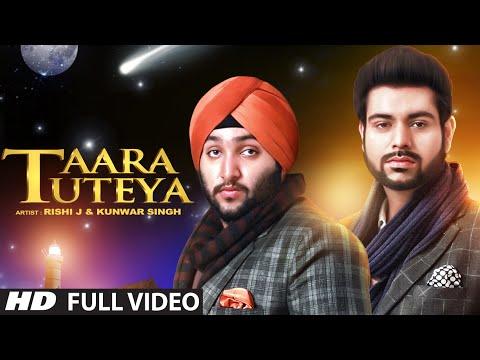Taara Tuteya Full Video Song   Rishi J, Kunwar Sin