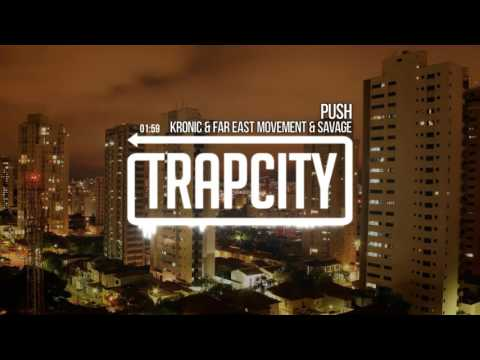Kronic & Far East Movement & Savage - Push [F8]
