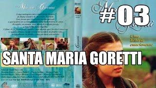 A VIDA DE SANTA MARIA GORETTI