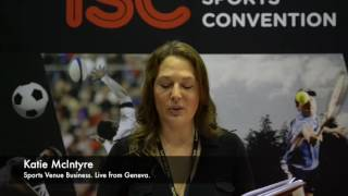 Sports Venue Business Founder & CEO Katie McIntyre reports 'live' from the ISC Geneva at the end of Day 2