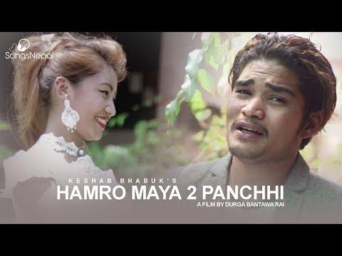 (Hamro Maya 2 Panchhi - Keshab Bhabuk   New Nepali Adhunik Song 2018 / 2074 - Duration: 5 minutes.)