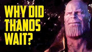 Download Video Why Did Thanos Wait So Long to Take the Infinity Stones? MP3 3GP MP4