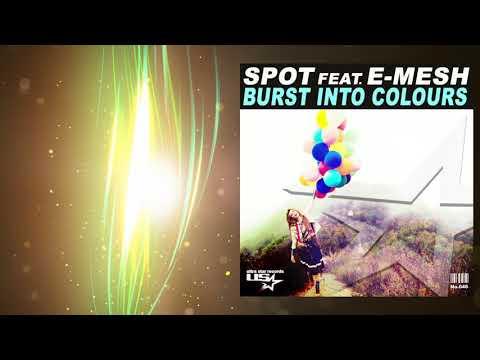 SPOT feat. eMesh - Burst Into Colours (Radio Edit)