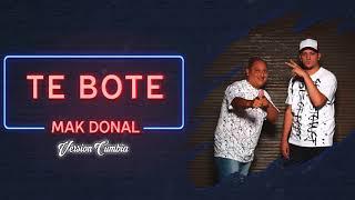 Mak Donal - Te Boté (Versión Cumbia)