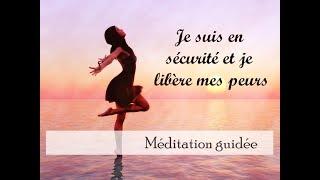 Se libérer de ses peurs - puissante méditation guidée