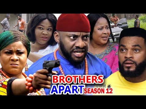 BROTHERS APART SEASON 12 - Yul Edochie New Movie 2020 Latest Nigerian Nollywood Movie Full HD