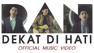 Video RAN - Dekat di Hati (Official Music Video) MP3, 3GP, MP4, WEBM, AVI, FLV Januari 2018