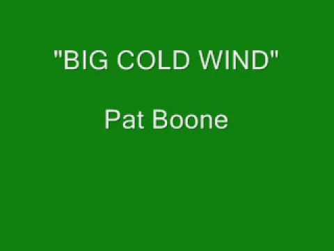 Tekst piosenki Pat Boone - Big Cold Wind po polsku