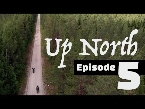 Up North - A motorcycle adventure - Episode 5 (The End)