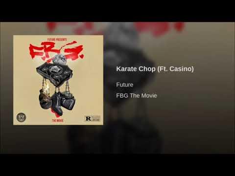 Future Karate Chop Ft Ca$ino Clean
