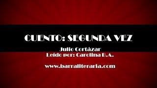 Cuento: Segunda vez - Julio Cortázar