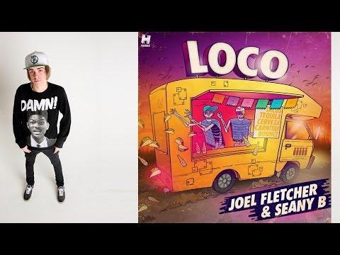 Joel Fletcher & Seany B - Loco (Original Mix)