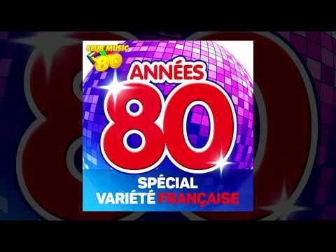 Spécial Variété Française - Best of Années 80