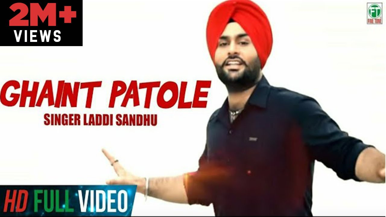 Ghaint Patole Full Official Video Song By Laddi Sandhu