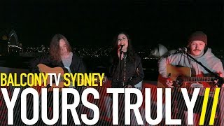 YOURS TRULY - HIGH HOPES (BalconyTV)