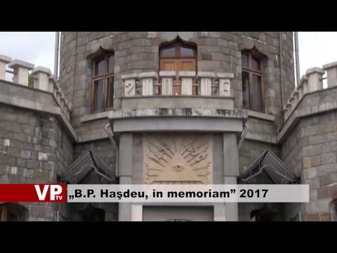 """""""B.P. Haşdeu, in memoriam"""" 2017"""