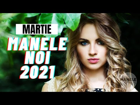 MANELE NOI 2021 - Martie