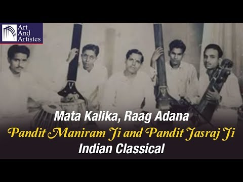 Video Mata Kalika | Raag Adana | Pandit Maniram Ji | Pandit Jasraj Ji | Teentaal | Art And Artistes download in MP3, 3GP, MP4, WEBM, AVI, FLV January 2017