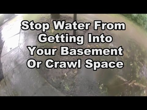 How To Stop Water Getting into Crawl Space or Basement