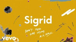 Sigrid - Don't Feel Like Crying (MK Remix)