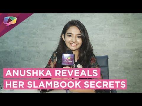 Anushka Sen Shares Her Slambook Secrets