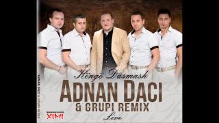 Adnan Daci&Grupi Remix -  A Te Tha Nana Udha E Mbare