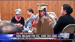 Suab Hmong News: Soul Release for Col. Cher Cha Vang