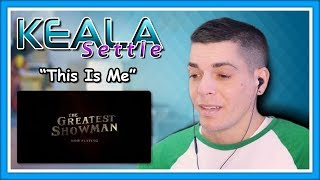"Video Keala Settle Reaction | ""This Is Me"" The Greatest Showman MP3, 3GP, MP4, WEBM, AVI, FLV Juni 2018"