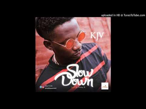 KJV - Slow Down (Official Audio)