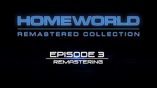 Homeworld Remastered: Developer Diary #3