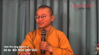 Kinh Thủ Lăng Nghiêm 7 - Bội Trần Hiệp Giác - TT.Thích Nhật Từ