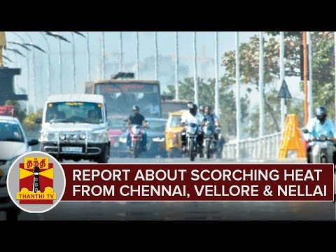 Detailed-Report-About-Scorching-Heat-From-Chennai-Vellore-Nellai