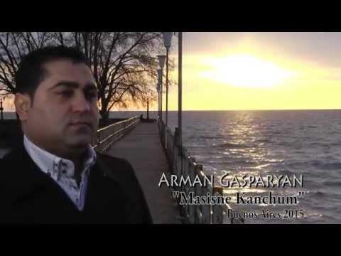 Arman Gasparyan - Masisne Kanchum