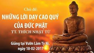 Những lời dạy cao quý của Đức Phật - TT. Thích Nhật Từ