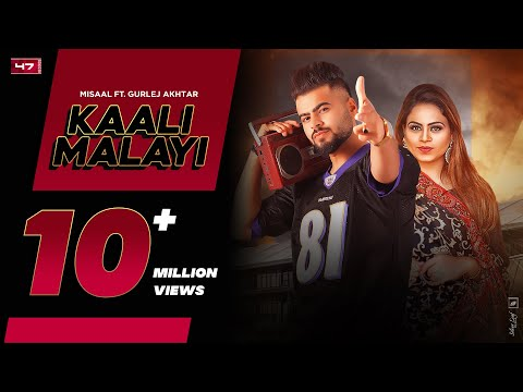 KAALI MALAYI (Official Video) : Misaal Ft Gurlez Akhtar | New Punjabi Songs 2020 | 47 Records