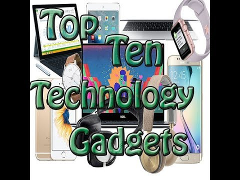 Top Ten New Technology Gadgets