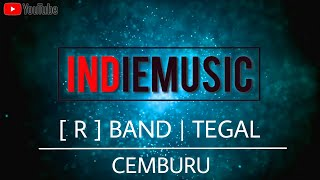 Video [R] BAND TEGAL - CEMBURU | Band Indie Kota Tegal MP3, 3GP, MP4, WEBM, AVI, FLV Agustus 2018