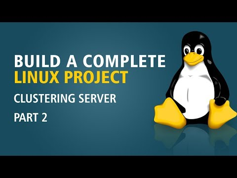 Build A Complete Linux Project | Clustering Server | Part 2 | Eduonix
