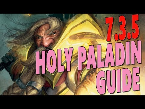 7.3.5 HOLY PALADIN GUIDE - HOW DO I HEAL?! Antorus & Raid Healing Guide   Gameplay & Talent Overview